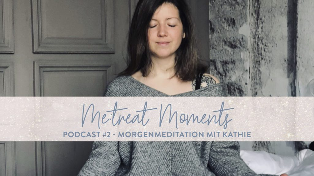 Morgenmeditation Podcast ME:treat